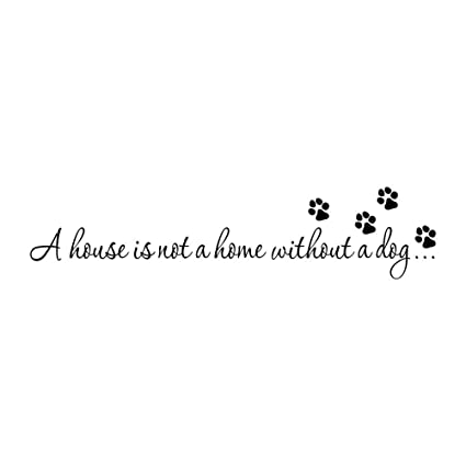 Amazoncom Winomo A House Is Not A Home Without A Dog Quote Wall