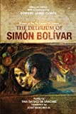 The Delirium of Simon Bolivar. el Delirio de Simon Bolivar, Tina Datsko De Sanchez, 1888205342