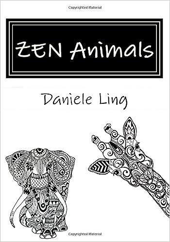 Download ebooks for ipad ZEN Animals: A Complete Guide to Master Wild Animals Drawing in Zen Doodle (Unleash Your Zen Doodle Imagination) (Volume 1) (Dutch Edition) DJVU