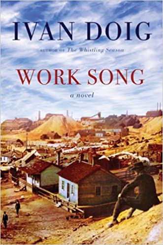 Work Song: Doig, Ivan: 9781594487620: Amazon.com: Books