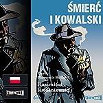 Smierc i Kowalski   Kazimierz Kwasniewski