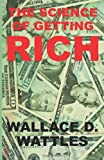 The Science of Getting Rich, Wallace Wattles, 1495336131
