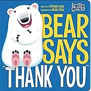 Bear Says  Thank You  (Hello Genius)