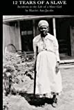 Image of 12 Tears of a Slave: Incidents in the Life of a Slave Girl