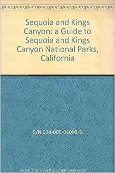 ##ONLINE## Sequoia And Kings Canyon: A Guide To Sequoia And Kings Canyon National Parks, California. market Recent musical writers electric Short Smith