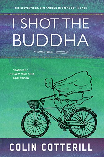 I Shot the Buddha (A Dr. Siri Paiboun Mystery Book 11) by [Cotterill, Colin]
