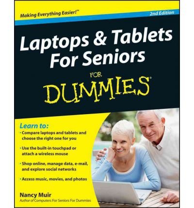 Laptops & Tablets for Seniors For Dummies (For Dummies (Computers)) (Paperback) - Common (Laptops And Tablets For Seniors For Dummies)