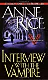 Interview with the Vampire [Mass Market Paperback] [1991] First Edition Ed. Anne Rice
