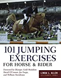101 Jumping Exercises: For Horse and Rider by Linda L. Allen (24-Nov-2006) Paperback