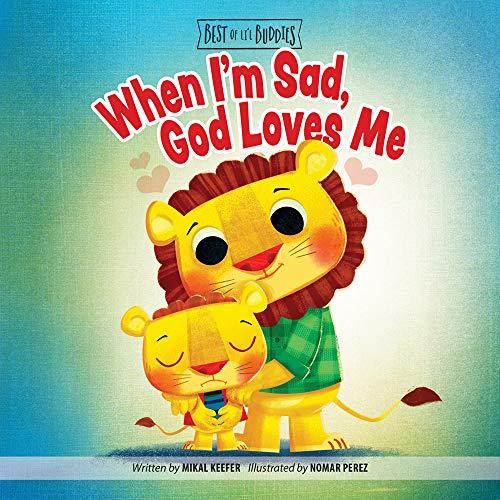 When I'm Sad, God Loves Me (Best of Li'l Buddies)