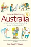 img - for Living and Working in Australia: All You Need to Know for Starting a New Life Down Under by Laura Veltman (2007-09-15) book / textbook / text book