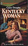 A Kentucky Woman, Casey Douglas, 0373701942