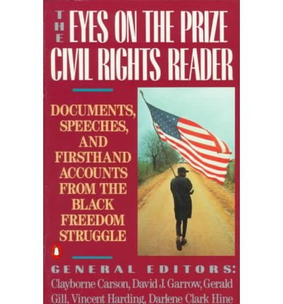 [(The Eyes on the Prize - Civil Rights Reader: Documents, Speeches and Firsthand Accounts from the Black Freedom Fighters, 1954-1990)] [Author: Clayborne Carson] published on (January, 1992)