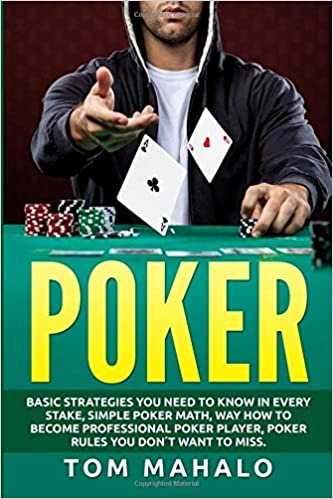 POKER:Poker How To Win, Basic Strategies You Need To Know In Every ...