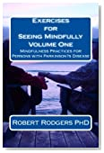 Exercises for Seeing Mindfully: Mindfulness Practices for Persons with Parkinson?s Disease (Parkinsons Recovery Mindfulness Series) (Volume 1)