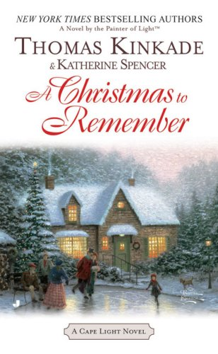 Home Thomas For Kinkade Christmas (A Christmas To Remember: A Cape Light Novel)