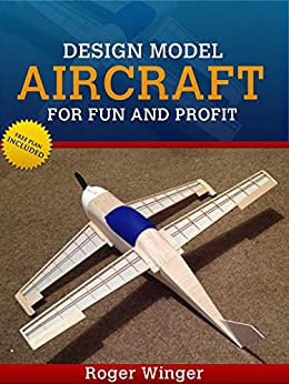 Design Model Aircraft for Fun and Profit by [Winger, Roger]