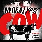 Apocalypse Cow | Michael Logan