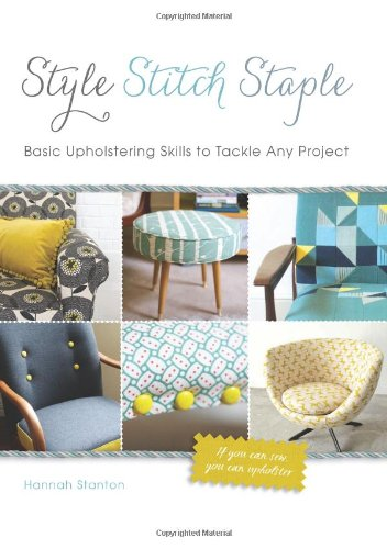 style-stitch-staple-basic-upholstering-skills-to-tackle-any-project