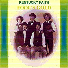 Kentucky Faith - Fool's Gold