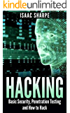 Hacking: Basic Security, Penetration Testing and How to Hack (hacking, how to hack, penetration testing, basic security, arduino, python, engineering)
