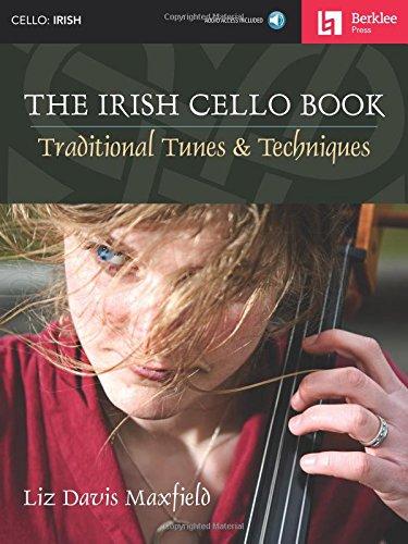 The Irish Cello Book: Traditional Tunes & Techniques -