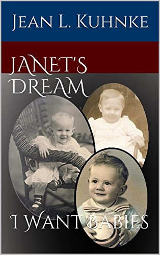 Janet's Dream: I Want Babies by [Kuhnke, Jean L.]