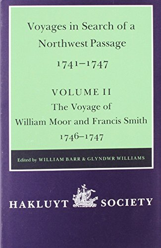 Voyages to Hudson Bay in Search of a Northwest Passage 1741-1747 - Vol II: The Voyage of William Moor and Frances Smith 1746-1747 (Works Issued by the Hakluyt Society,) (v. 2)