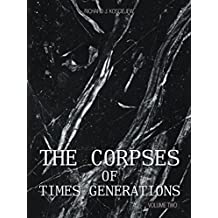 The Corpses of Times Generations: Volume Two: Volume 2