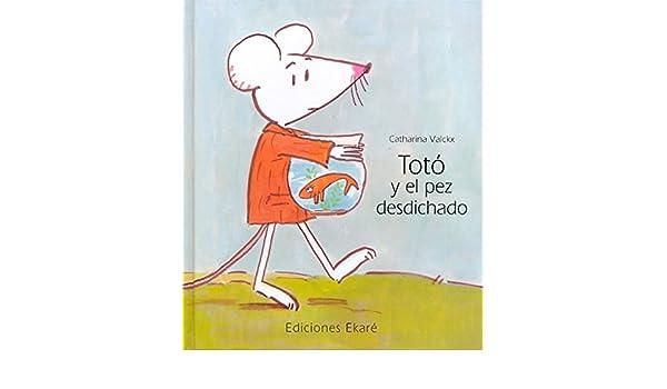 Toto Y El Pez Desdichado / Toto And The Unlucky Fish (Spanish ...