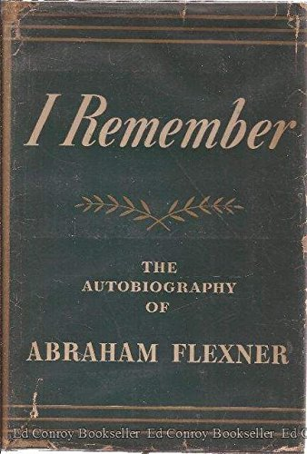 I Remember, the Autobiography Of Abraham Flexner