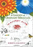 A Garden of Ordinary Miracles, Robert Zakanitch, 0789324393