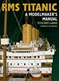 RMS Titantic: A Modelmaker's Manual