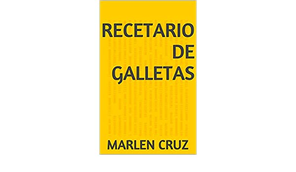 Amazon.com: Recetario de Galletas (Spanish Edition) eBook: Marlen Cruz: Kindle Store