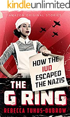 The G Ring: How the IUD Escaped the Nazis