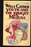 Youth and the Bright Medusa, Willa Cather, 0394716841