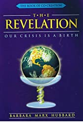 The Revelation: Our Crisis Is a Birth (The Book of Co-Creation)