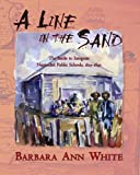 A Line in the Sand, Barbara A. White, 0932027431