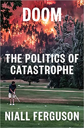 Doom: The Politics of Catastrophe: Ferguson, Niall: 9780593297377:  Amazon.com: Books