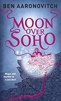 Moon Over Soho (Rivers of London Book 2) by [Aaronovitch, Ben]