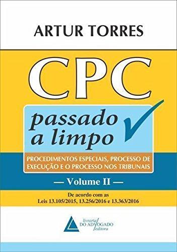 CPC Passado a Limpo: Procedimentos Especiais, Processo de Execução e o Processo nos Tribunais (Volume 2)
