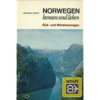 Norwegen kennen und lieben. Süd- und Mittelnorwegen. Mit Oslo und einem Abstecher nach Nordnorwegen