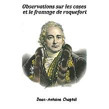OBSERVATIONS SUR LES CAVES ET LE FROMAGE DE ROQUEFORT (French Edition)