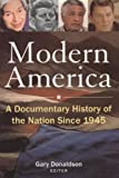 Modern America : A Documentary History of the Nation Since 1945, Gary Donaldson, 0765615371