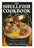 The Shellfish Cookbook, Arthur Hawkins and Nancy Hawkins, 0803867786