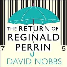 The Return of Reginald Perrin: Reginald Perrin Series, Book 2 Audiobook by David Nobbs Narrated by David Nobbs