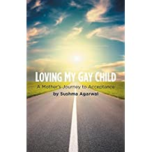 Loving My Gay Child: A Mother's Journey to Acceptance
