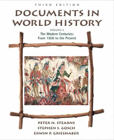 Documents in World History, Volume II: The Modern Centuries (from 1500 to the present) (3rd Edition)