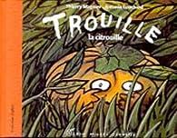 Trouille, La Citrouille par Thierry Magnier