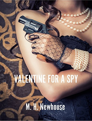 Valentine for a Spy by [Newhouse, M. H.]